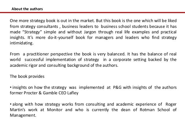 About the authorsOne more strategy book is out in the market. But this book is the one which will be likedfrom strategy co...