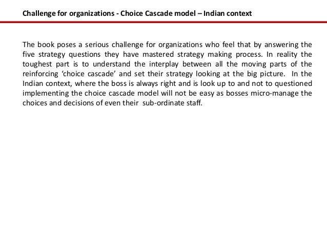 Challenge for organizations - Choice Cascade model – Indian contextThe book poses a serious challenge for organizations wh...