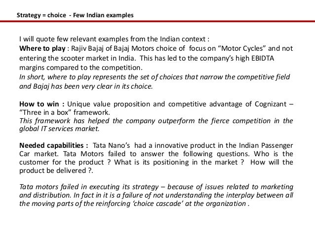 Strategy = choice - Few Indian examplesI will quote few relevant examples from the Indian context :Where to play : Rajiv B...