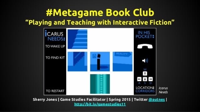 "#Metagame Book Club ""Playing and Teaching with Interactive Fiction"" Sherry Jones 