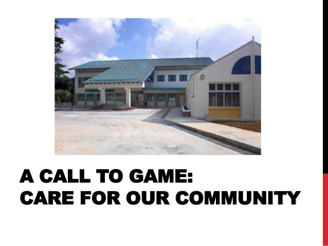 A CALL TO GAME: CARE FOR OUR COMMUNITY