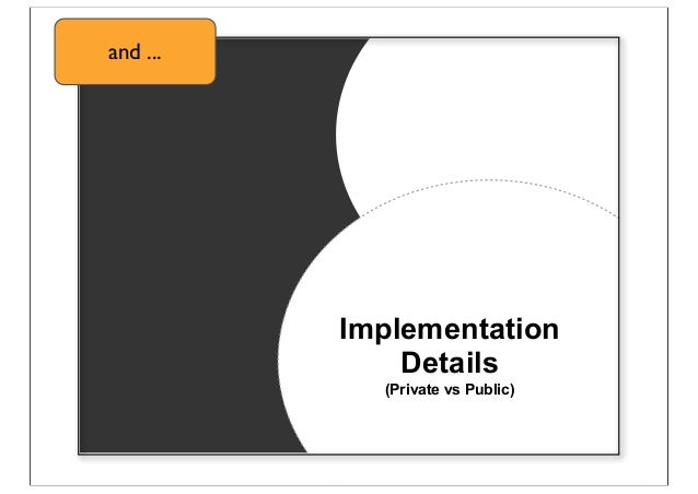 Implementation Details (Private vs Public) and ...