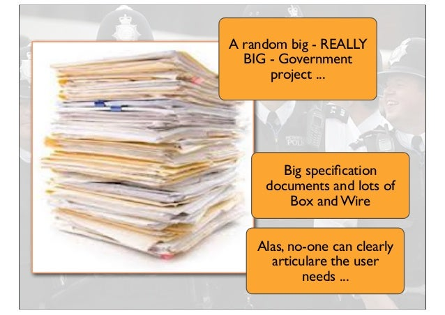 A random big - REALLY BIG - Government project ... Big specification documents and lots of Box and Wire Alas, no-one can cl...