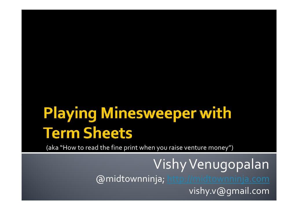 "(aka ""How to read the fine print when you raise venture money"")                                      Vishy Venugopalan    ..."