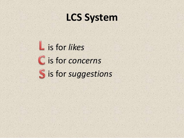 LCS Systemis for likesis for concernsis for suggestions
