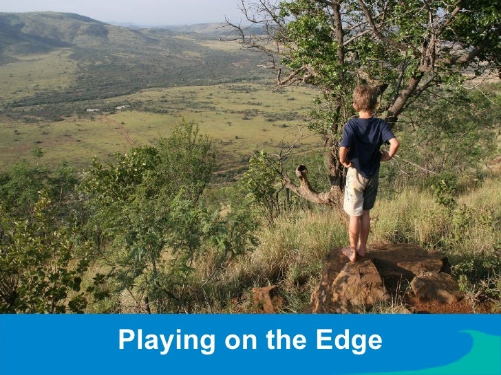 Playing on the Edge