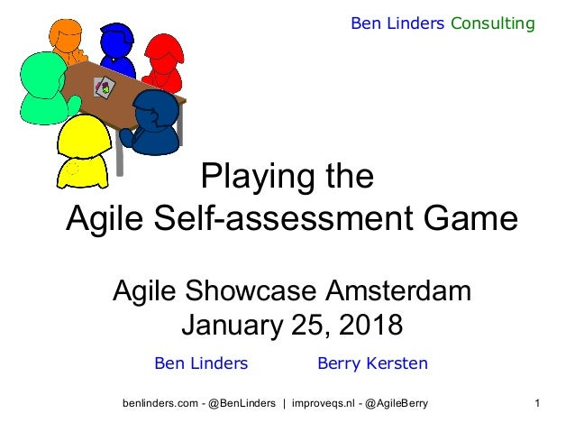 Ben Linders Consulting benlinders.com - @BenLinders | improveqs.nl - @AgileBerry 1 Playing the Agile Self-assessment Game ...