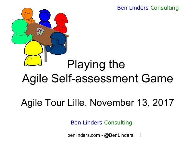 benlinders.com - @BenLinders 1 Ben Linders Consulting Playing the Agile Self-assessment Game Agile Tour Lille, November 13...