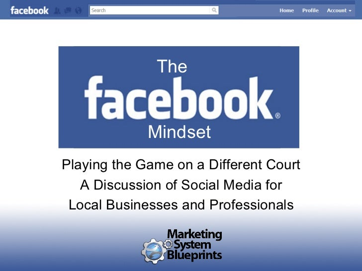 The             MindsetPlaying the Game on a Different Court   A Discussion of Social Media for Local Businesses and Profe...