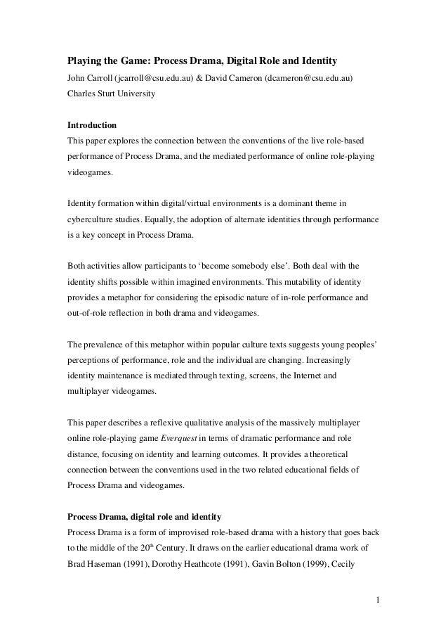 Playing the Game: Process Drama, Digital Role and IdentityJohn Carroll (jcarroll@csu.edu.au) & David Cameron (dcameron@csu...