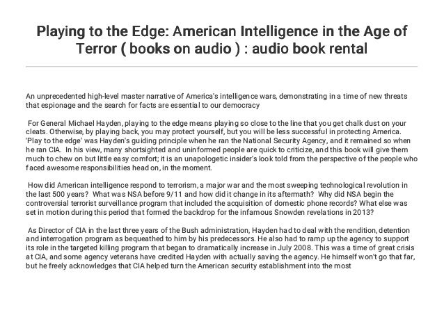 Playing To The Edge American Intelligence In The Age Of Terror Boo