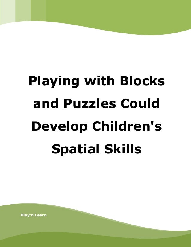 fd [INSERT IMAGE HERE][INSERT IMAGE HERE] Play'n'Learn Playing with Blocks and Puzzles Could Develop Children's Spatial Sk...