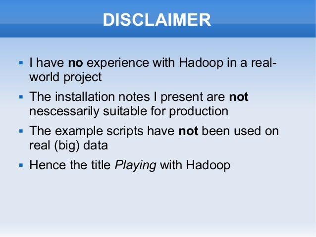 Playing with Hadoop (NPW2013) Slide 2