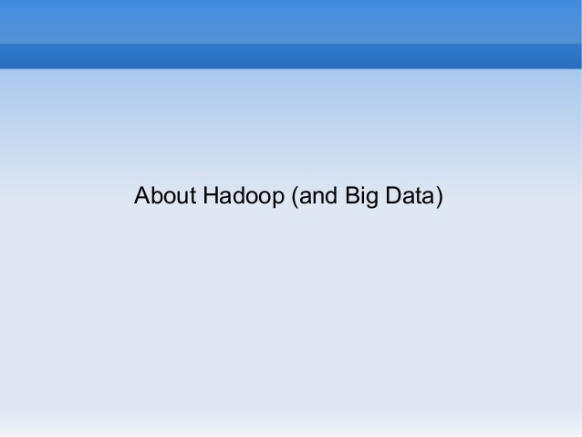 Playing with Hadoop (NPW2013) Slide 3