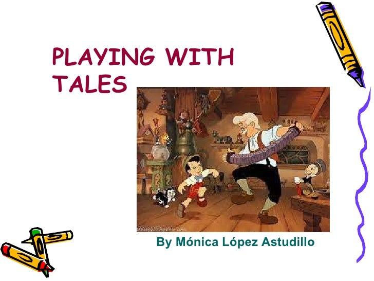 PLAYING WITH TA LES By Mónica López Astudillo