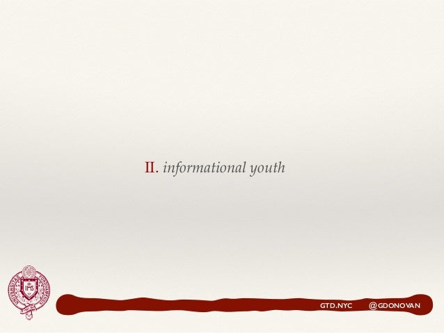 GTD.NYC @GDONOVAN II. informational youth