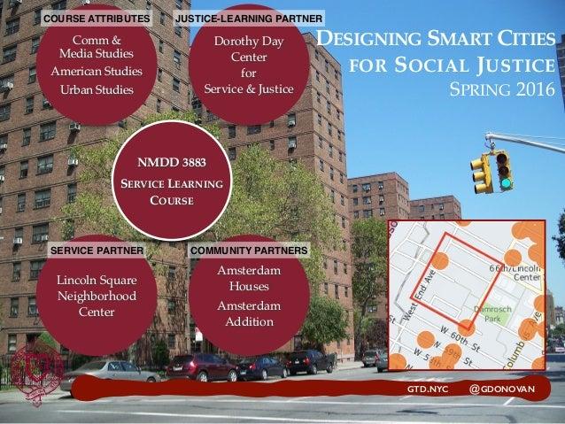 DESIGNING SMART CITIES FOR SOCIAL JUSTICE SPRING 2016 Comm &  Media Studies American Studies Urban Studies Dorothy Day Ce...