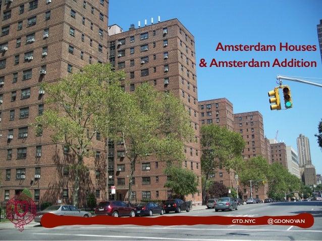 GTD.NYC @GDONOVAN Amsterdam Houses  & Amsterdam Addition