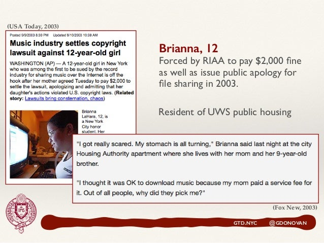 (USA Today, 2003) (Fox New, 2003) Brianna, 12 Forced by RIAA to pay $2,000 fine as well as issue public apology for file sha...