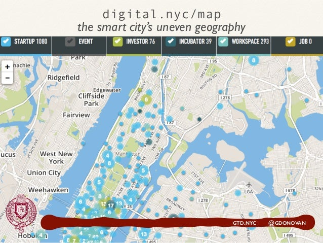 digital.nyc/map GTD.NYC @GDONOVAN the smart city's uneven geography
