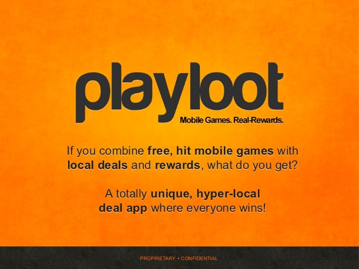 If you combine free, hit mobile games withlocal deals and rewards, what do you get?      A totally unique, hyper-local    ...