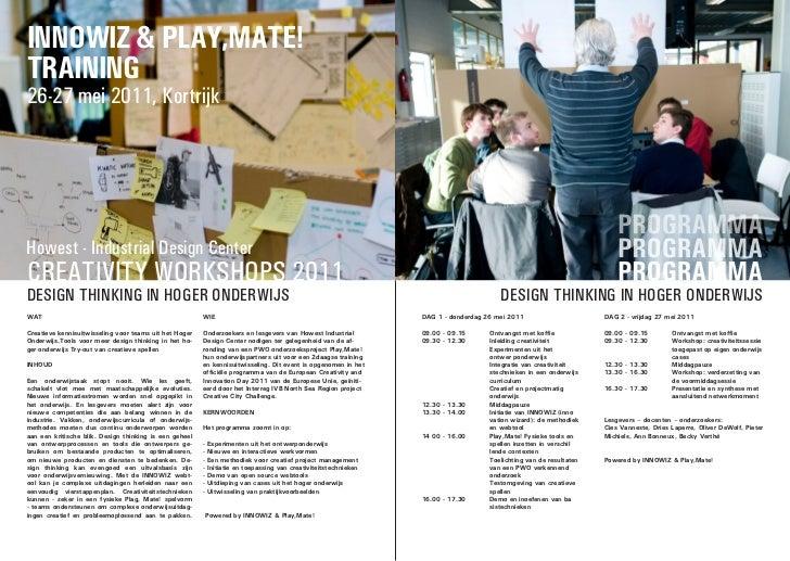 INNOWIZ & Play,Mate!traININg26-27 mei 2011, KortrijkHowest - Industrial Design CenterCREATIVITY WORKSHOPS 2011DESIGN THINK...