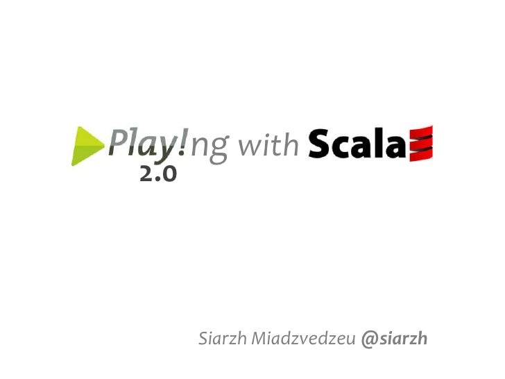 Play!ng with scala