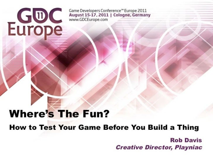 """Where's the Fun?"" at GDC Europe in Cologne, 16th Aug 2011"