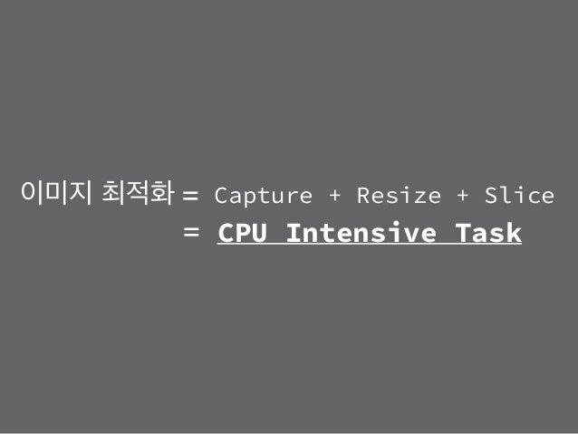 CPU core 수 만큼 Single Thread 로 처리 Multi Thread 도 어차피 CPU 시분할 처리