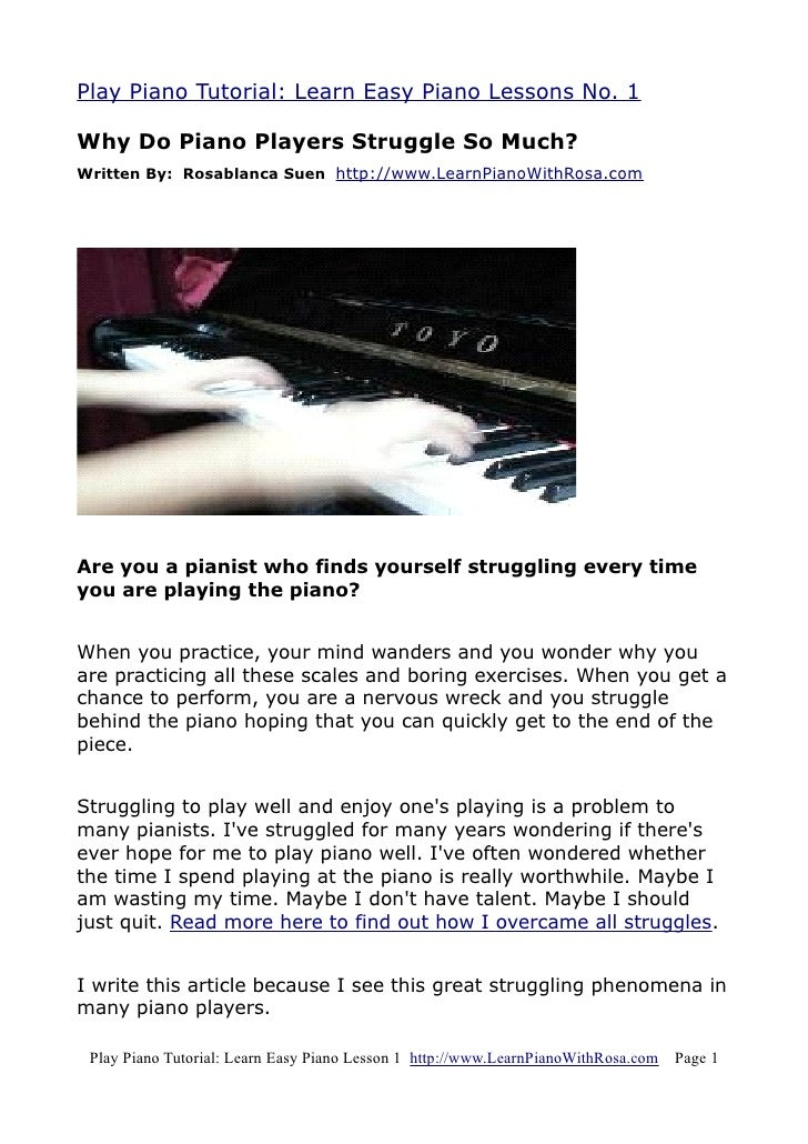Play Piano Tutorial: Learn Easy Piano Lessons No. 1  Why Do Piano Players Struggle So Much? Written By: Rosablanca Suen ht...