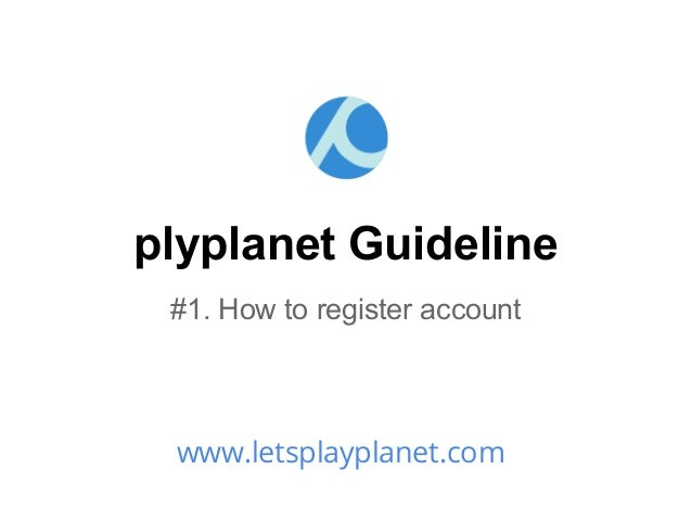 plyplanet Guideline #1. How to register account www.letsplayplanet.com