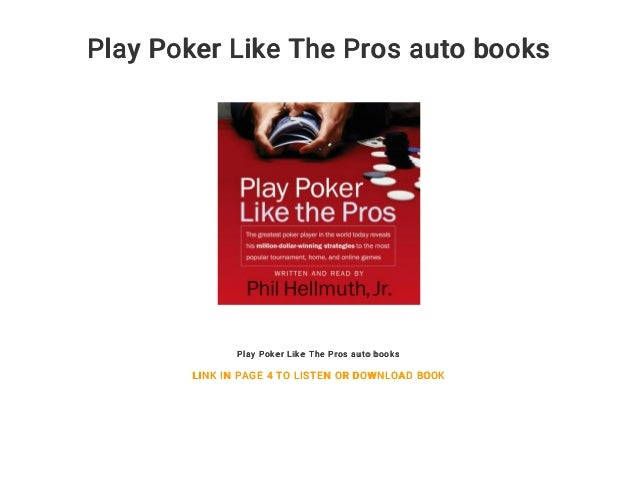Play poker like the pros audio books free download.