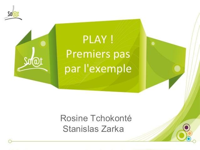 PLAY! Premierspas parl'exemple Rosine Tchokonté Stanislas Zarka