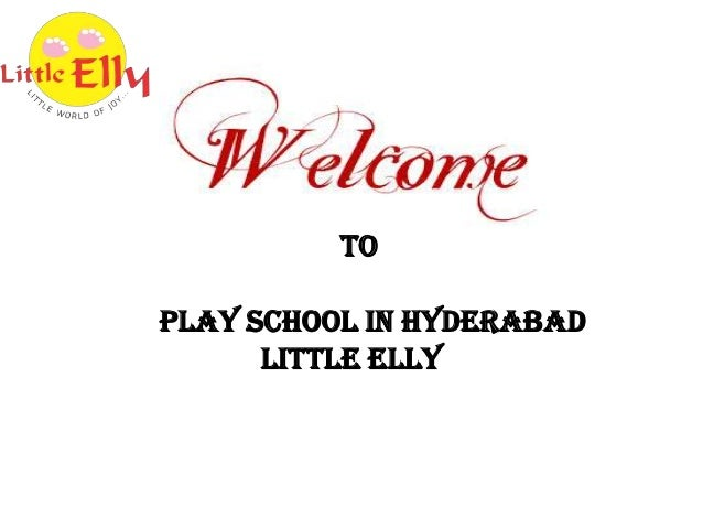 To Play School in Hyderabad Little Elly