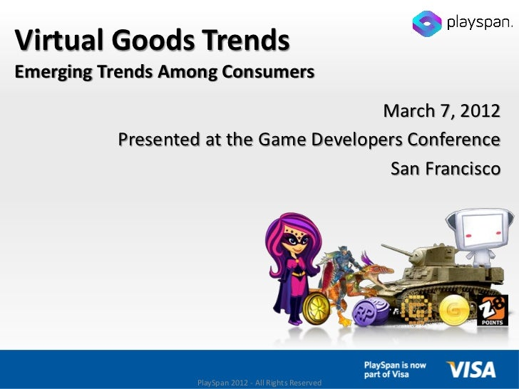Virtual Goods TrendsEmerging Trends Among Consumers                                       March 7, 2012          Presented...