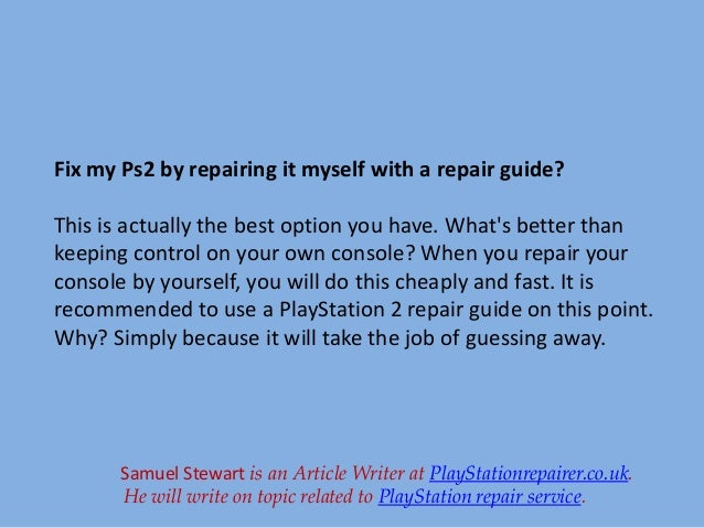 playstation 2 troubleshooting how to get rid of the problems rh slideshare net PlayStation 8 PlayStation 10