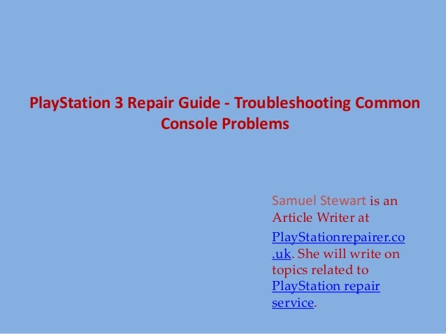 playstation 3 repair guide troubleshooting common console problems rh slideshare net Clip Art User Guide Kindle Fire User Guide