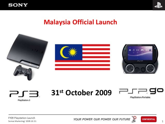 1FY09 Playstation LaunchSomas Marketing/ 2009.10.31Malaysia Official Launch31st October 2009