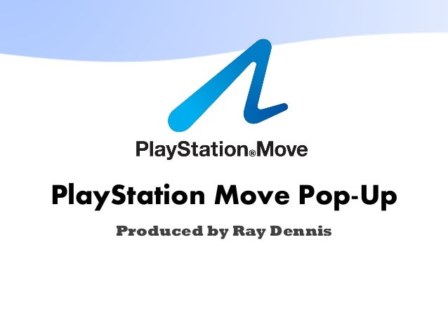 PlayStation Move Pop-Up Produced by Ray Dennis