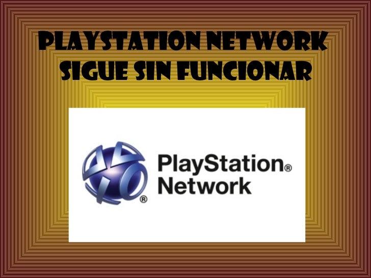 Playstation Network  sigue sin funcionar