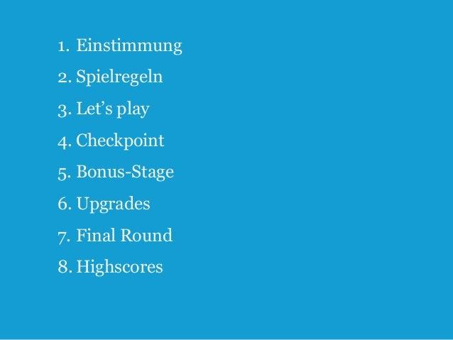 """Index 1. Einstimmung 2. Spielregeln 3. Let""""s play 4. Checkpoint 5. Bonus-Stage  6. Upgrades 7. Final Round 8. Highscores  ..."""