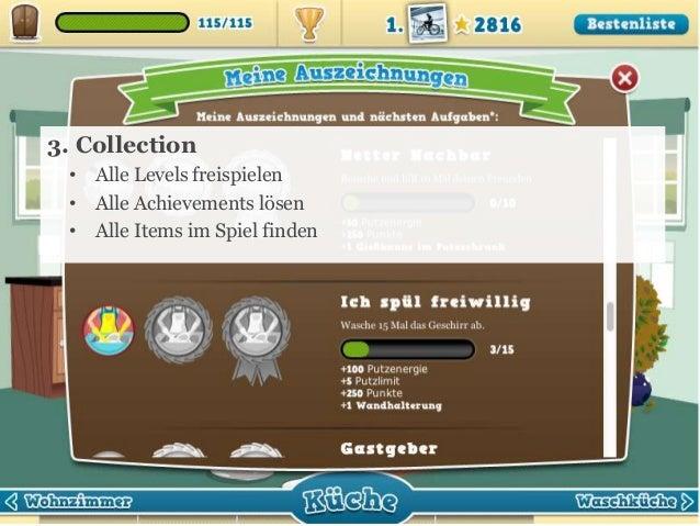 3. Collection • Alle Levels freispielen • Alle Achievements lösen • Alle Items im Spiel finden  19