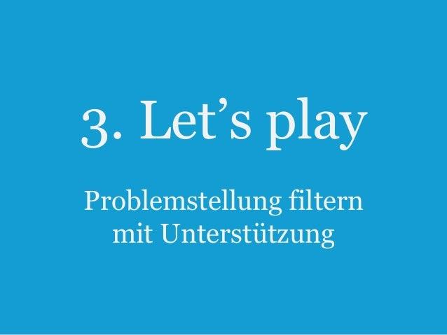 """3. Let""""s play Problemstellung filtern mit Unterstützung 22"""