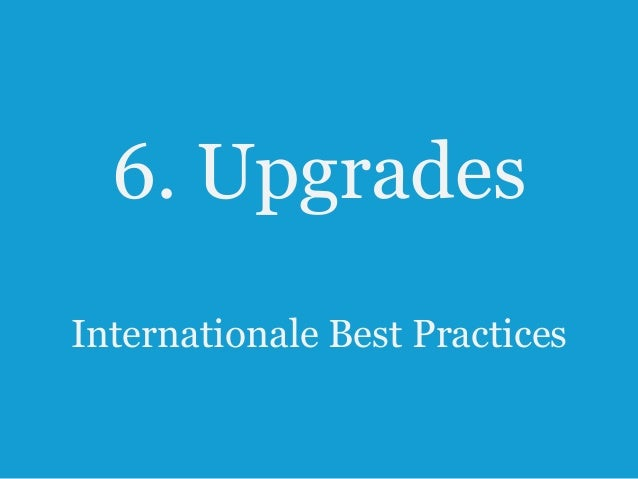 6. Upgrades vi knallgrau Best Practices 43