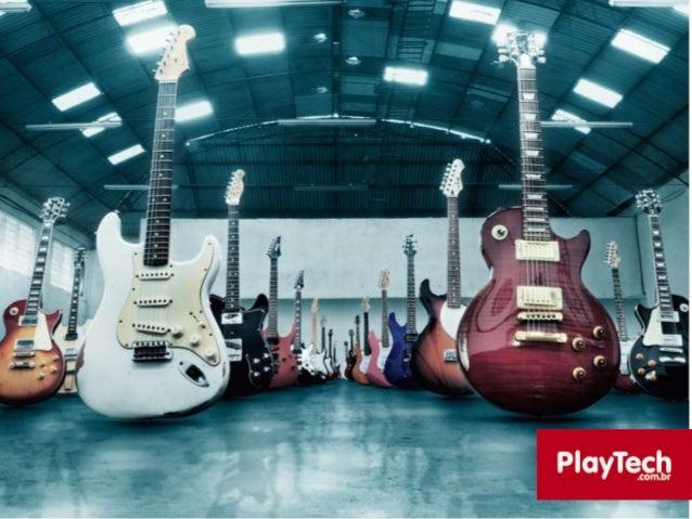 PLAYTECH 1               - Um dos maiores e mais respeitados grupos varejistas de                   instrumentos musicais ...