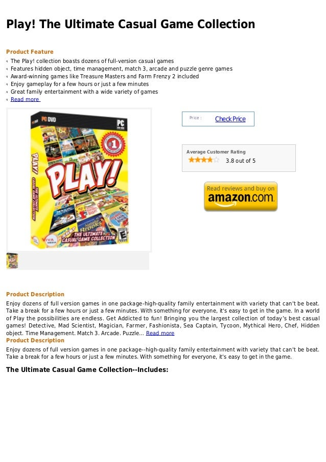Play! The Ultimate Casual Game CollectionProduct Featureq   The Play! collection boasts dozens of full-version casual game...