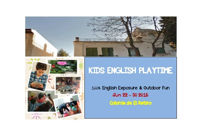 KIDS ENGLISH PLAYTIMEKIDS ENGLISH PLAYTIMEKIDS ENGLISH PLAYTIMEKIDS ENGLISH PLAYTIME 100% English Exposure & Outdoor Fun J...