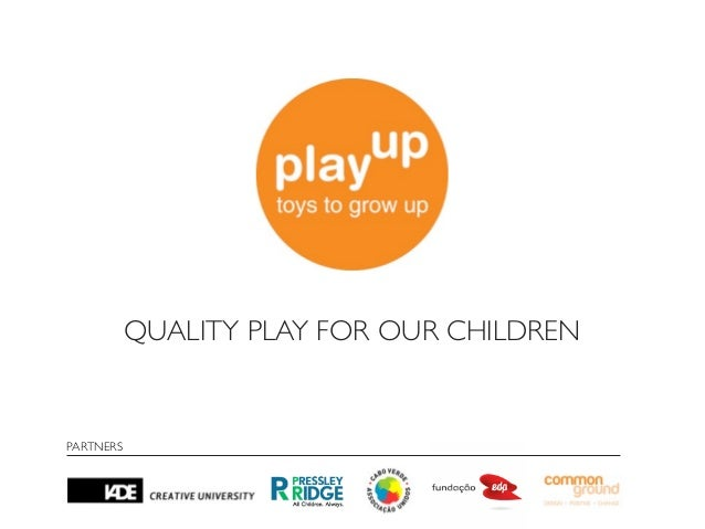 QUALITY PLAY FOR OUR CHILDRENPARTNERS