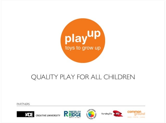 QUALITY PLAY FOR ALL CHILDRENPARTNERS