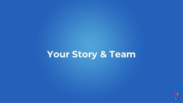 Your Story & Team